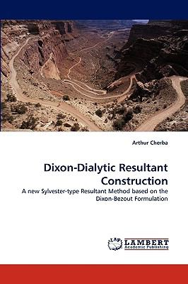 Dixon-Dialytic Resultant Construction  N/A 9783838370125 Front Cover