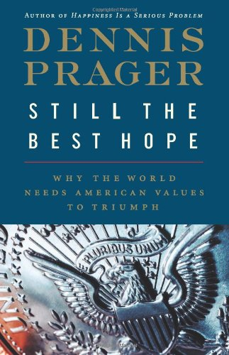 Still the Best Hope Why the World Needs American Values to Triumph  2012 edition cover