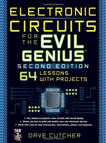 Electronic Circuits for the Evil Genius  2nd 2011 (Revised) edition cover