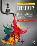 Creativity Theories and Themes: Research, Development, and Practice 2nd 2014 9780124105126 Front Cover
