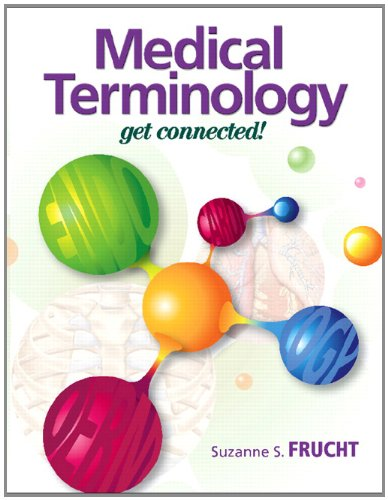 Medical Terminology Get Connected!  2012 9780131121126 Front Cover