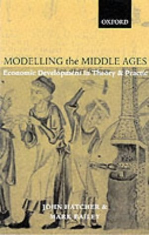 Modelling the Middle Ages The History and Theory of England's Economic Development  2001 edition cover