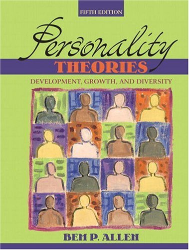 Personality Theories Development, Growth, and Diversity 5th 2005 (Revised) edition cover