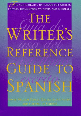 Writer's Reference Guide to Spanish The Authoritative Handbook for Writers, Editors, Translators, Students, and Scholars  2000 edition cover