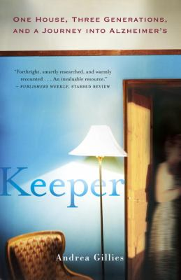 Keeper One House, Three Generations, and a Journey into Alzheimer's N/A edition cover