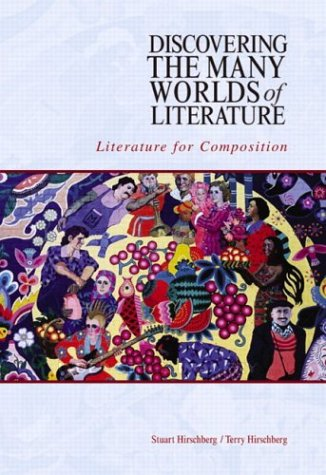Discovering the Many Worlds of Literature Literature for Composition  2004 9780321102126 Front Cover