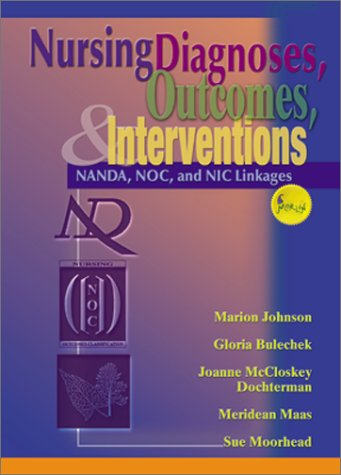 Nursing Diagnoses, Outcomes, and Interventions Nanda, Noc and Nic Linkages  2000 edition cover