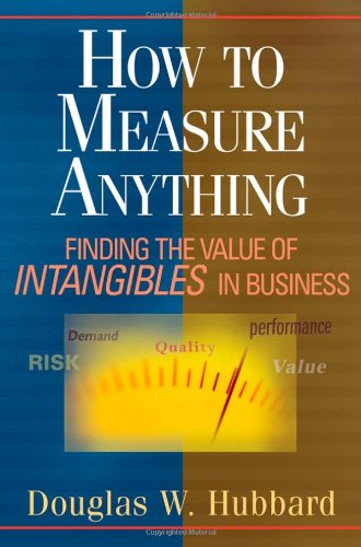 How to Measure Anything Finding the Value of Intangibles in Business  2007 edition cover