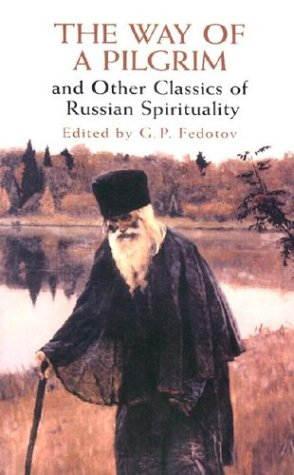 Way of a Pilgrim and Other Classics of Russian Spirituality   2003 9780486427126 Front Cover