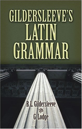 Gildersleeve's Latin Grammar   2009 edition cover