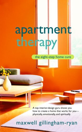 Apartment Therapy The Eight-Step Home Cure  2006 9780553383126 Front Cover