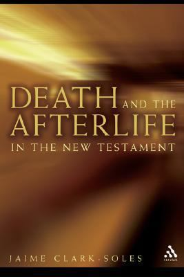 Death and the Afterlife in the New Testament   2006 edition cover