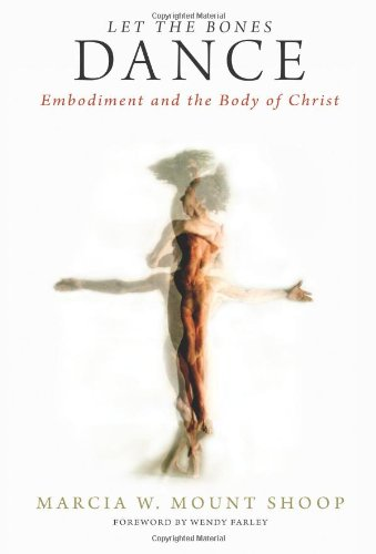 Let the Bones Dance Embodiment and the Body of Christ  2010 edition cover