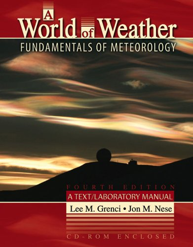 World of Weather Fundamentals of Meteorology 4th 2006 (Revised) 9780757521126 Front Cover