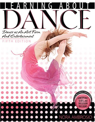 Learning about Dance Dance as an Art form and Entertainment 5th 2008 (Revised) edition cover