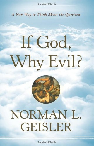 If God, Why Evil? A New Way to Think about the Question  2011 edition cover