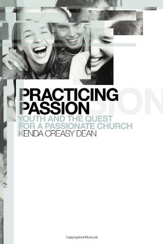 Practicing Passion Youth and the Quest for a Passionate Church  2004 edition cover