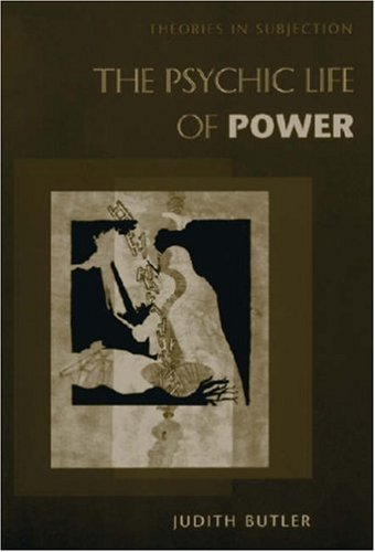 Psychic Life of Power Theories in Subjection  1997 edition cover