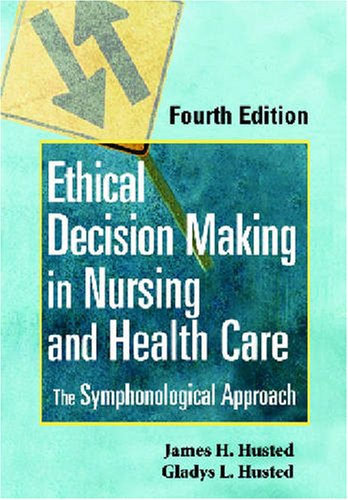 Ethical Decision Making in Nursing and Healthcare The Symphonological Approach 4th 2008 edition cover
