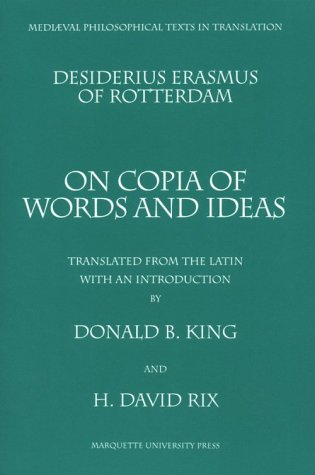 Desiderius Erasmus of Rotterdam On Copia of Words and Ideas N/A edition cover