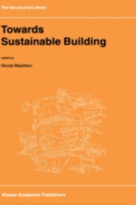 Towards Sustainable Building   2001 9781402000126 Front Cover