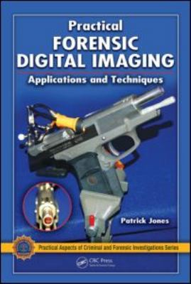 Practical Forensic Digital Imaging Applications and Techniques  2011 edition cover