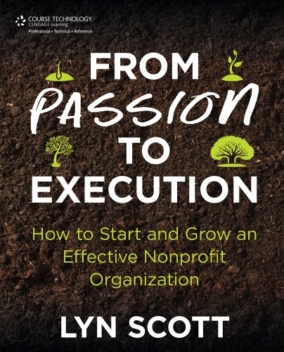 From Passion to Execution: How to Start and Grow an Effective Nonprofit Organization   2013 edition cover