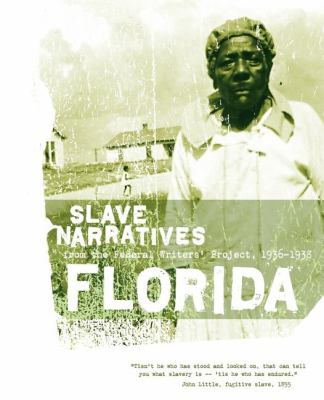 Florida Slave Narratives Slave Narratives from the Federal Writers' Project 1936-1938 N/A 9781557090126 Front Cover