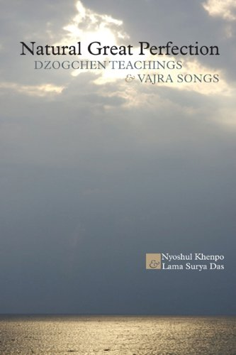 Natural Great Perfection Dzogchen Teachings and Vajra Songs N/A edition cover
