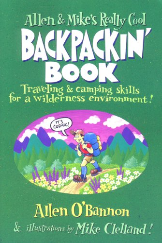 Backpackin' Book Traveling and Camping Skills for a Wilderness Environment!  2001 9781560449126 Front Cover