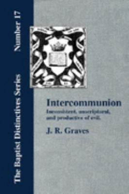 Intercommunion Inconsistent Unscriptural N/A edition cover