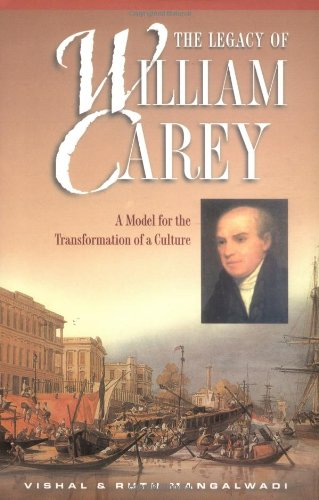 Legacy of William Carey A Model for the Transformation of a Culture  1999 (Reprint) edition cover