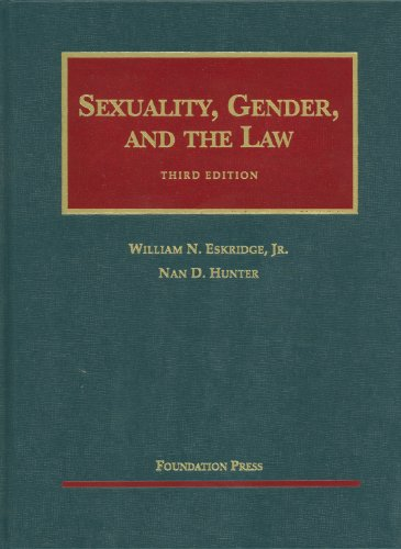 Sexuality, Gender, and the Law  3rd 2011 (Revised) edition cover