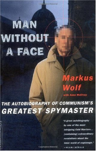 Man Without a Face The Autobiography of Communism's Greatest Spymaster N/A edition cover