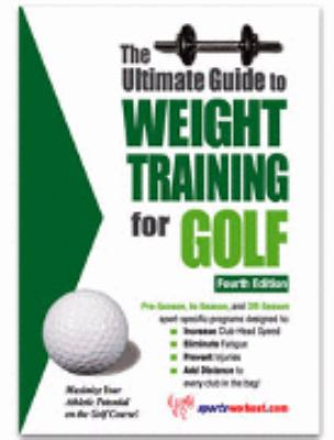 Ultimate Guide to Weight Training for Golf 2nd 9781932549126 Front Cover