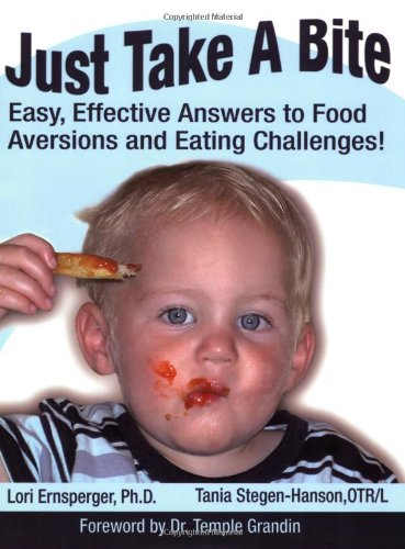 Just Take a Bite Easy, Effective Answers to Food Aversions and Eating Challenges! N/A 9781932565126 Front Cover