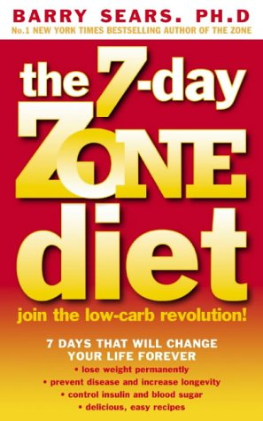 THE 7-DAY ZONE DIET: JOIN THE LOW-CARB REVOLUTION! N/A edition cover