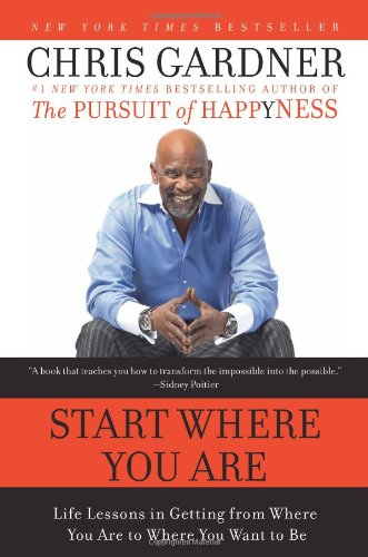 Start Where You Are Life Lessons in Getting from Where You Are to Where You Want to Be  2010 edition cover