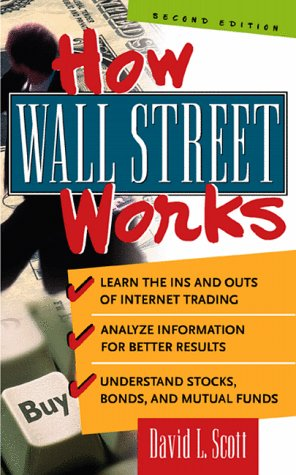 How Wall Street Works : The Basics and Beyond 2nd 1999 9780071341127 Front Cover