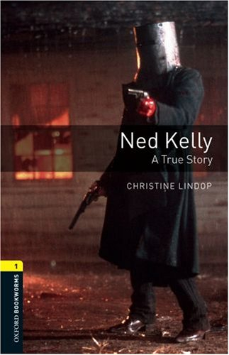 Ned Kelly, Level 1  3rd 2008 9780194789127 Front Cover
