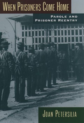 When Prisoners Come Home Parole and Prisoner Reentry  2009 edition cover