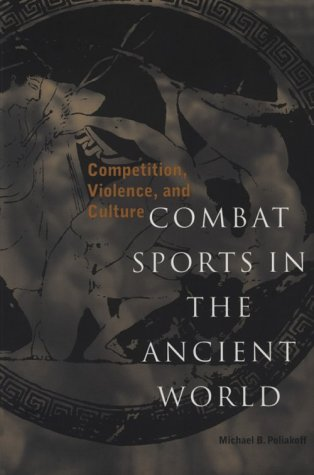 Combat Sports in the Ancient World Competition, Violence, and Culture N/A edition cover
