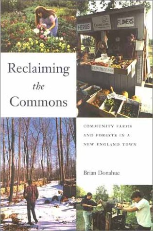 Reclaiming the Commons Community Farms and Forests in a New England Town  2001 edition cover