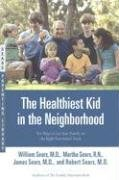 Healthiest Kid in the Neighborhood Ten Ways to Get Your Family on the Right Nutritional Track  2006 9780316060127 Front Cover