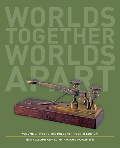 Worlds Together, Worlds Apart: A History of the World: 1750 to the Present  2013 edition cover