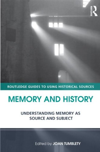 Memory and History Understanding Memory As Source and Subject  2013 edition cover
