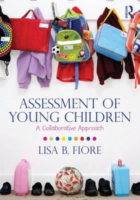 Assessment of Young Children A Collaborative Approach  2012 edition cover