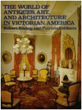 World of Antiques, Art and Architecture in Victorian America   1979 9780525129127 Front Cover
