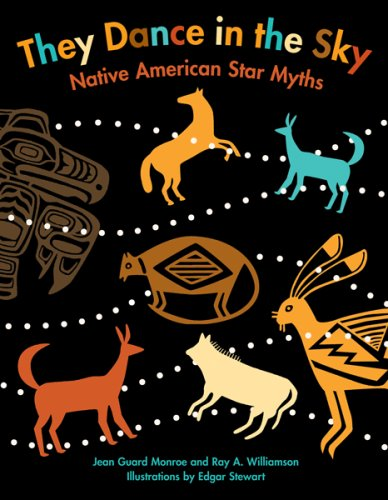 They Dance in the Sky Native American Star Myths  1987 edition cover