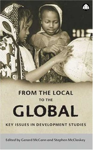 From the Local to the Global Key Issues in Development Studies  2003 9780745318127 Front Cover